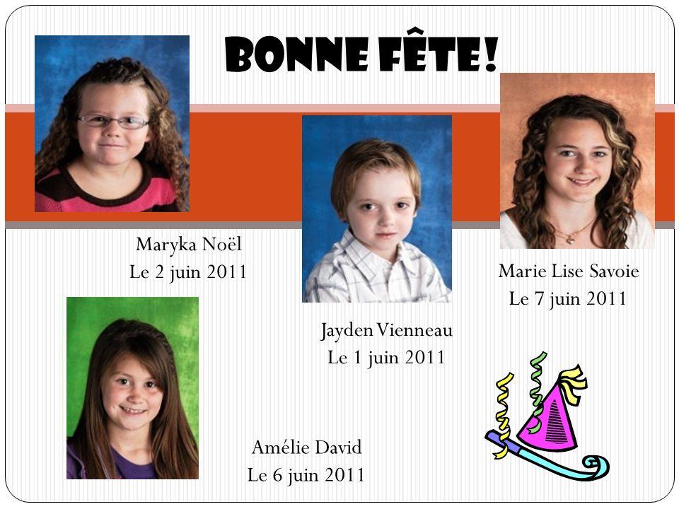 Bonne fête! Maryka Noël Le 2 juin 2011 Marie Lise Savoie