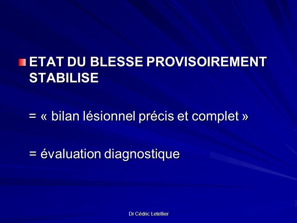 ETAT DU BLESSE PROVISOIREMENT STABILISE