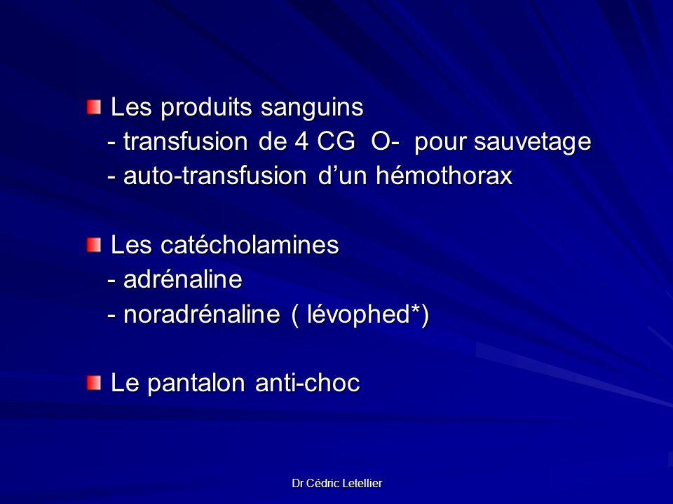 - transfusion de 4 CG O- pour sauvetage