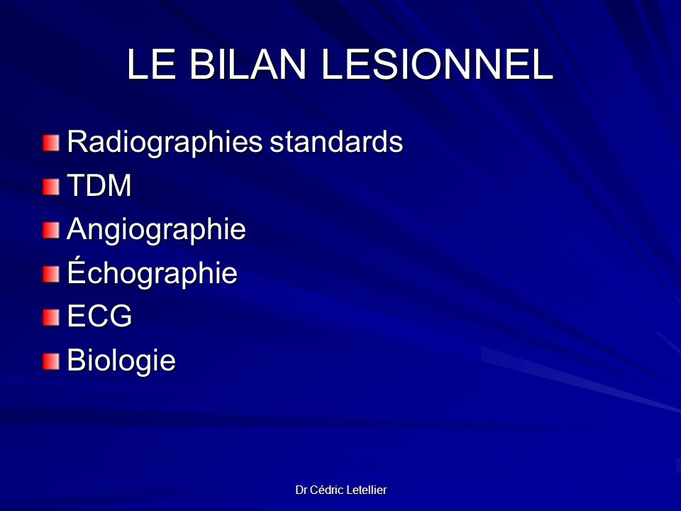 LE BILAN LESIONNEL Radiographies standards TDM Angiographie