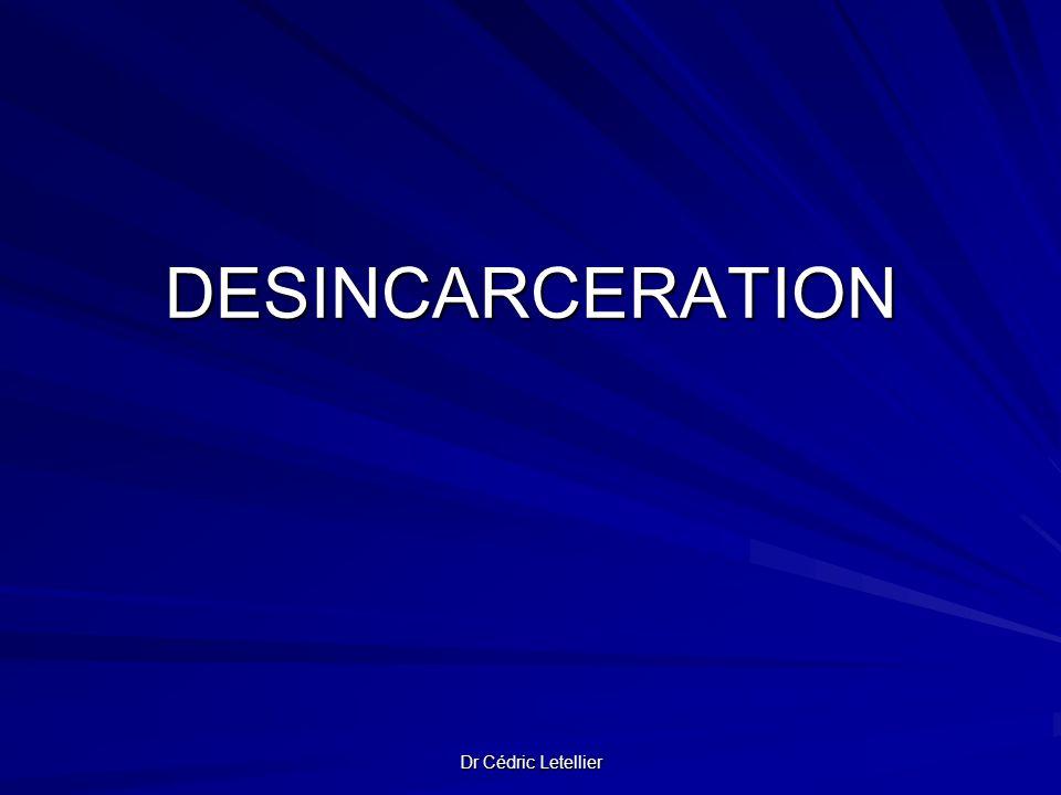 DESINCARCERATION Dr Cédric Letellier
