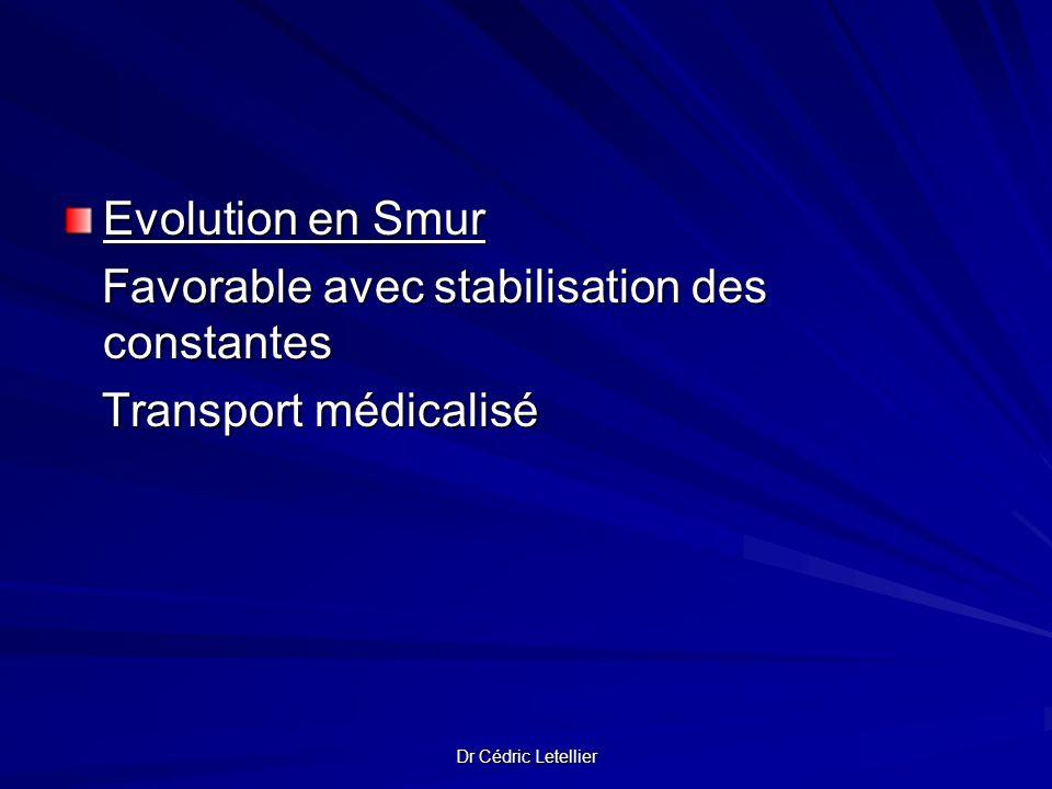 Favorable avec stabilisation des constantes Transport médicalisé