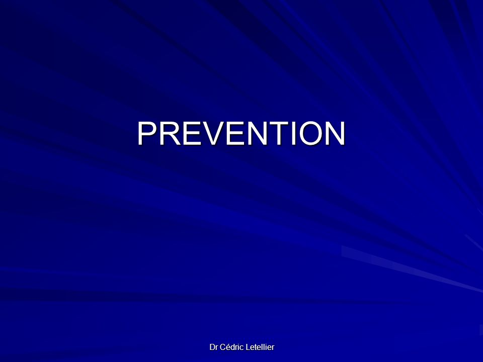 PREVENTION Dr Cédric Letellier
