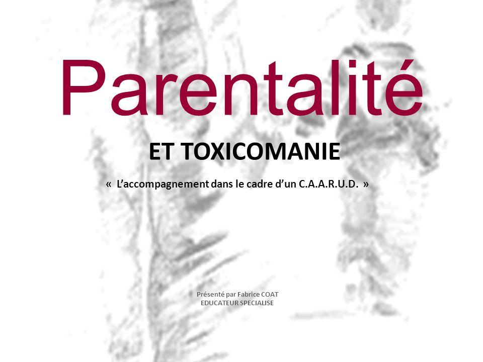 Parentalité ET TOXICOMANIE