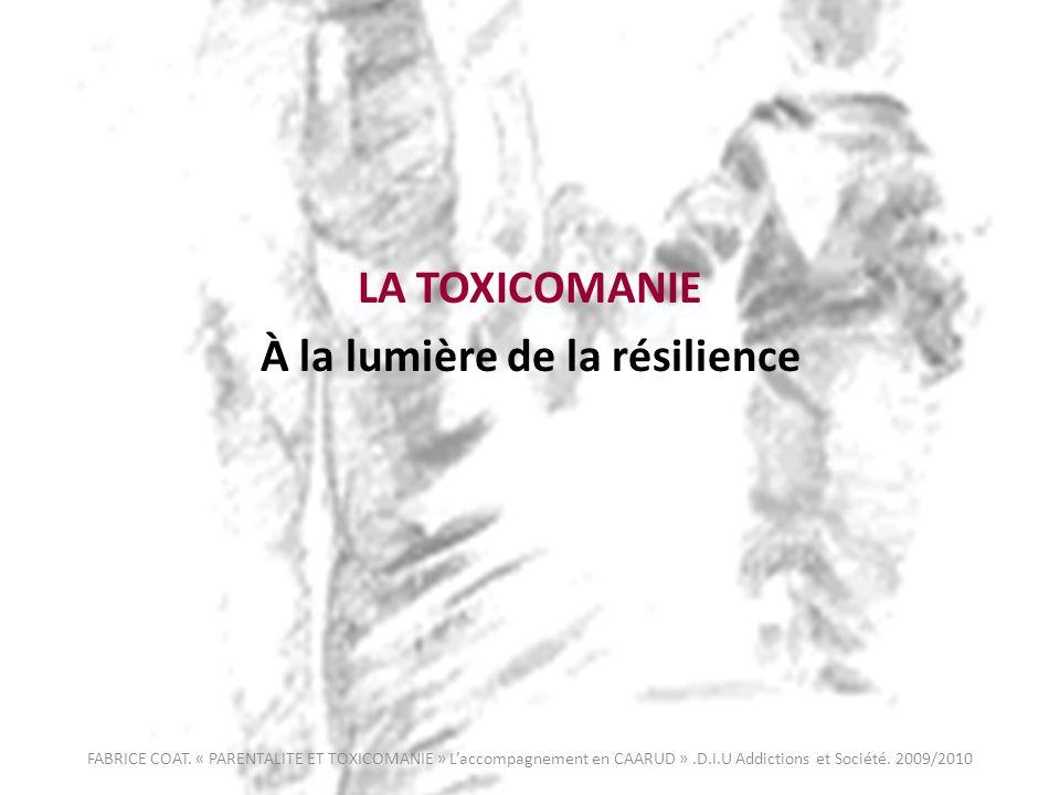 LA TOXICOMANIE À la lumière de la résilience