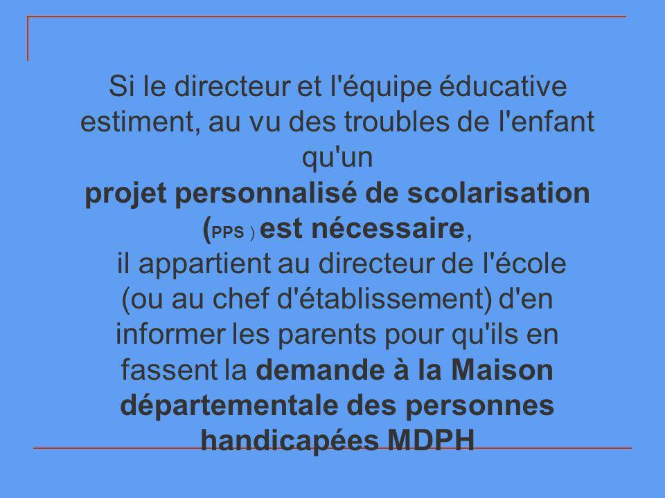 projet personnalisé de scolarisation (PPS ) est nécessaire,