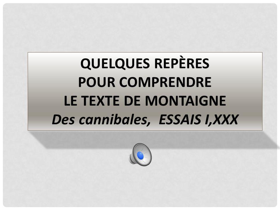Des cannibales, ESSAIS I,XXX