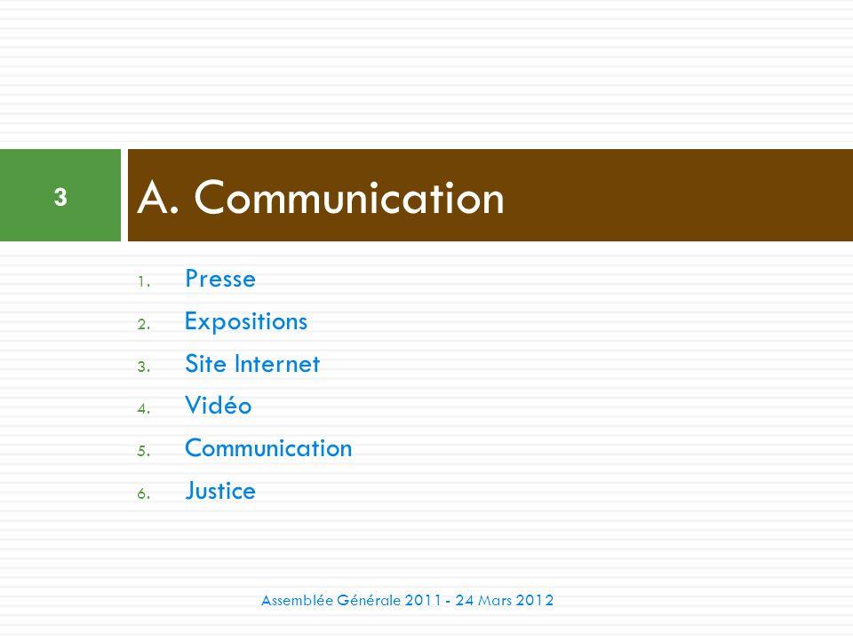 A. Communication Presse Expositions Site Internet Vidéo Communication