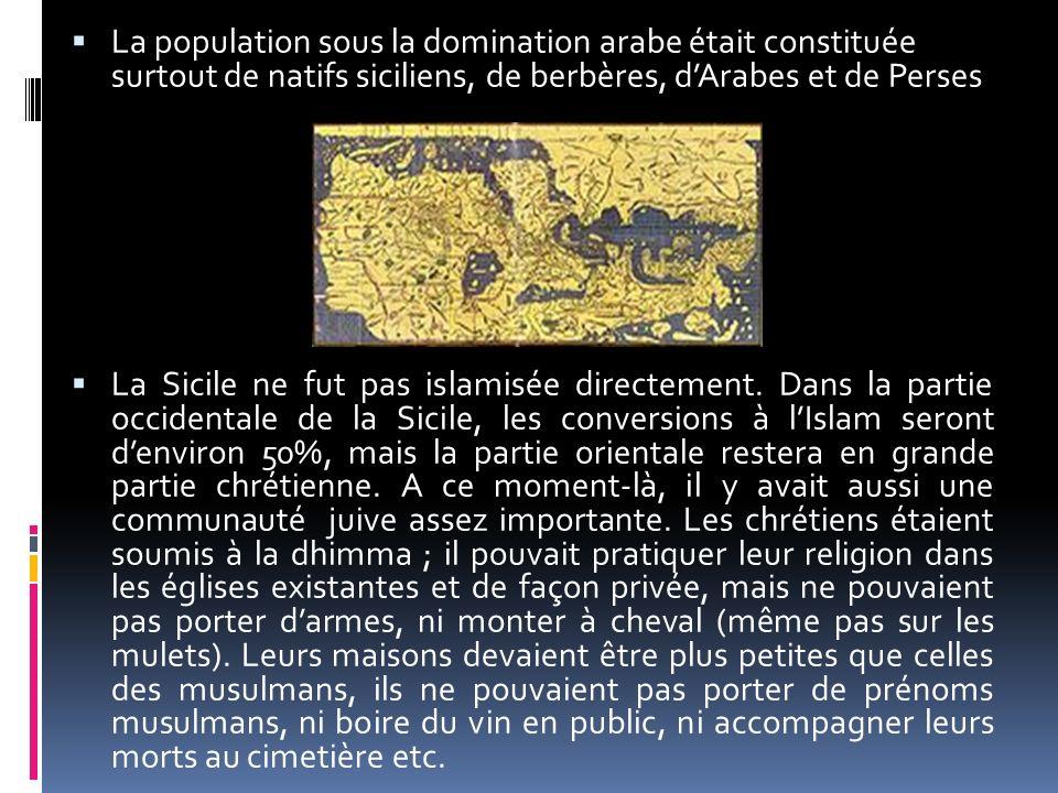 La population sous la domination arabe était constituée surtout de natifs siciliens, de berbères, d'Arabes et de Perses