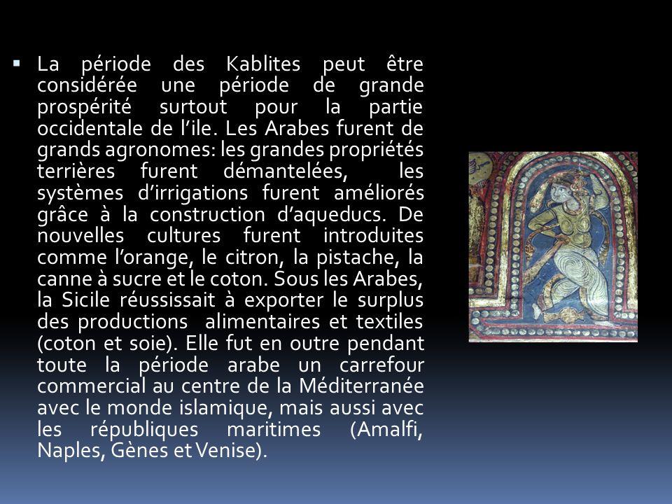 La période des Kablites peut être considérée une période de grande prospérité surtout pour la partie occidentale de l'ile.
