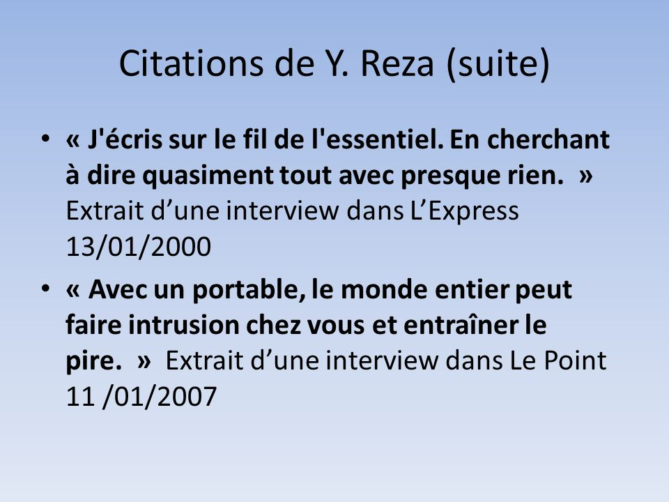 Citations de Y. Reza (suite)