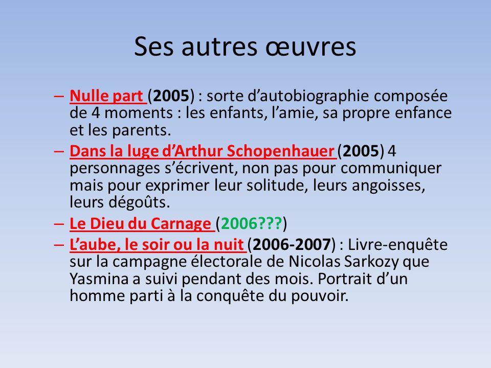 Ses autres œuvres Nulle part (2005) : sorte d'autobiographie composée de 4 moments : les enfants, l'amie, sa propre enfance et les parents.