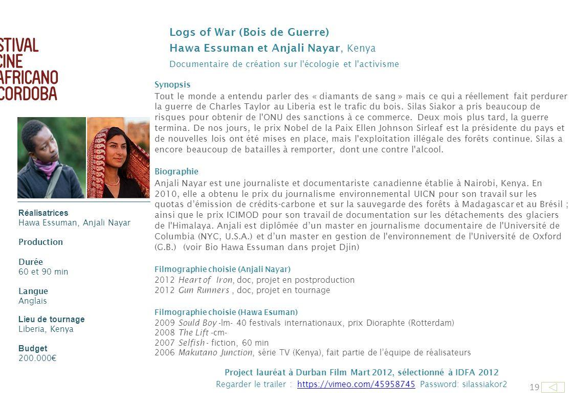 Project lauréat à Durban Film Mart 2012, sélectionné à IDFA 2012