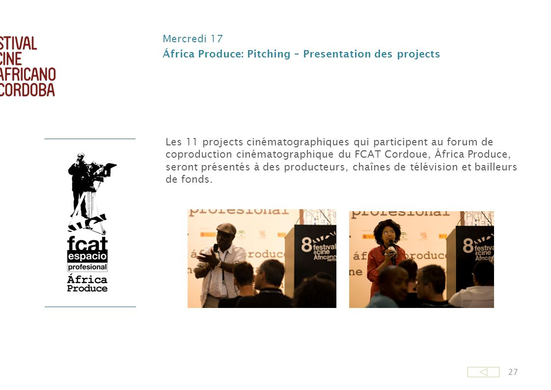 Mercredi 17 África Produce: Pitching – Presentation des projects.