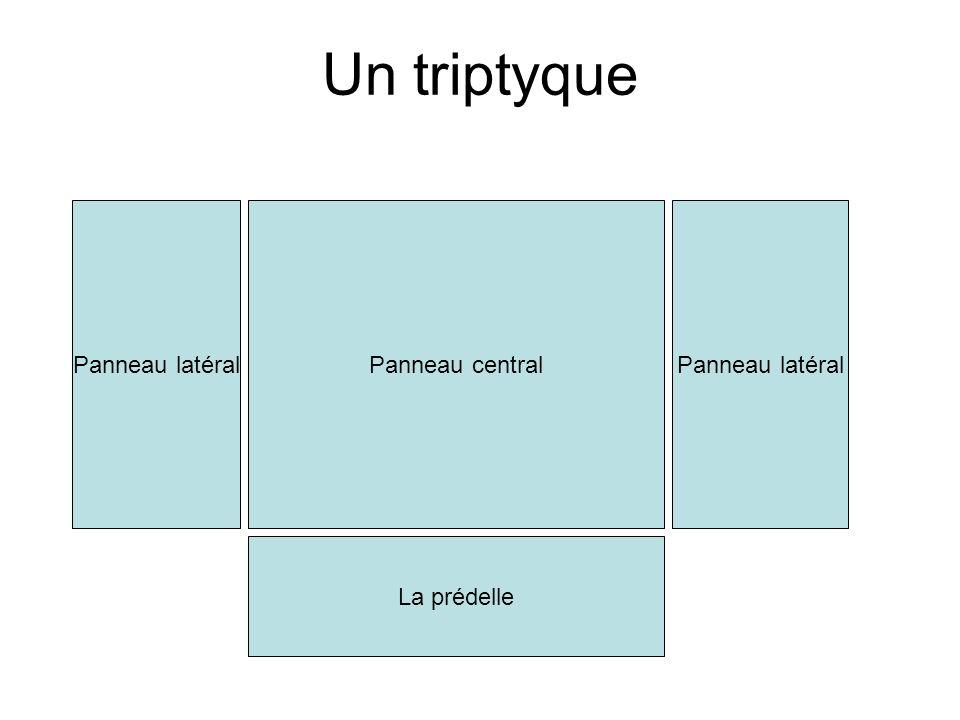 Un triptyque Panneau latéral Panneau central Panneau latéral