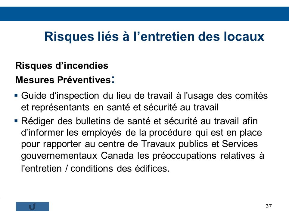 Risques liés à l'entretien des locaux Risques d'incendies Mesures Préventives: