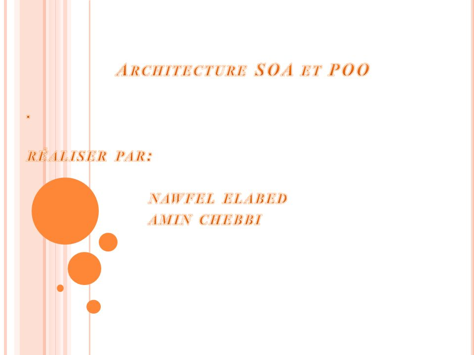 Architecture SOA et POO . réaliser par: nawfel elabed amin chebbi