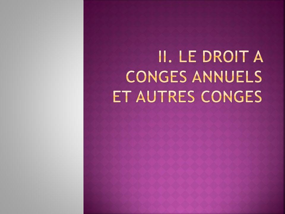 II. LE DROIT A CONGES ANNUELS ET AUTRES CONGES