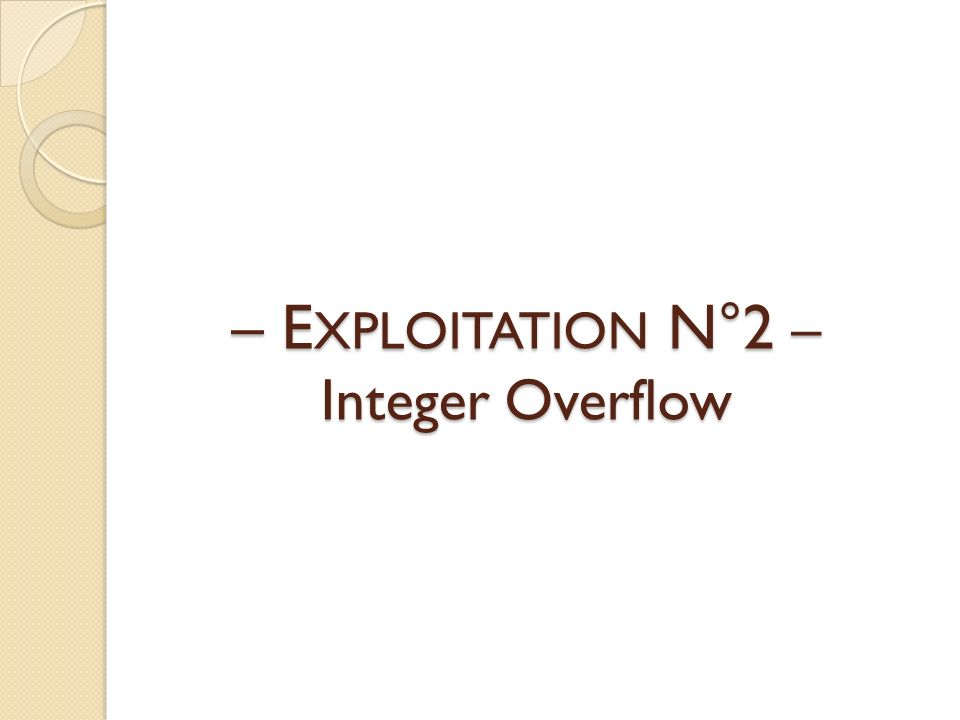 – EXPLOITATION N°2 – Integer Overflow