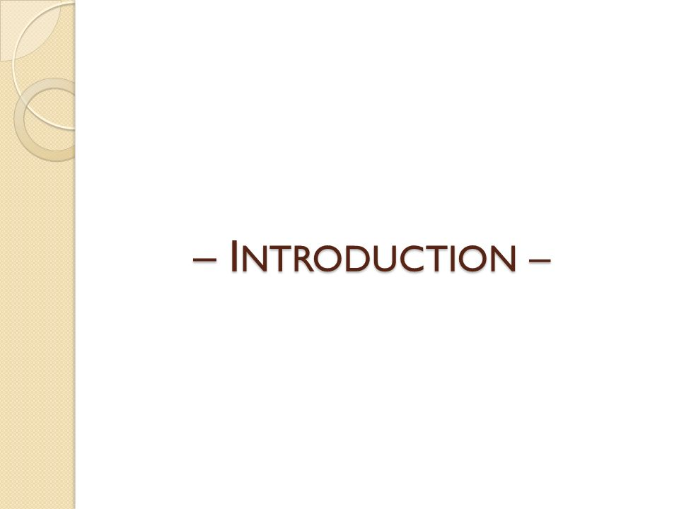 – INTRODUCTION –