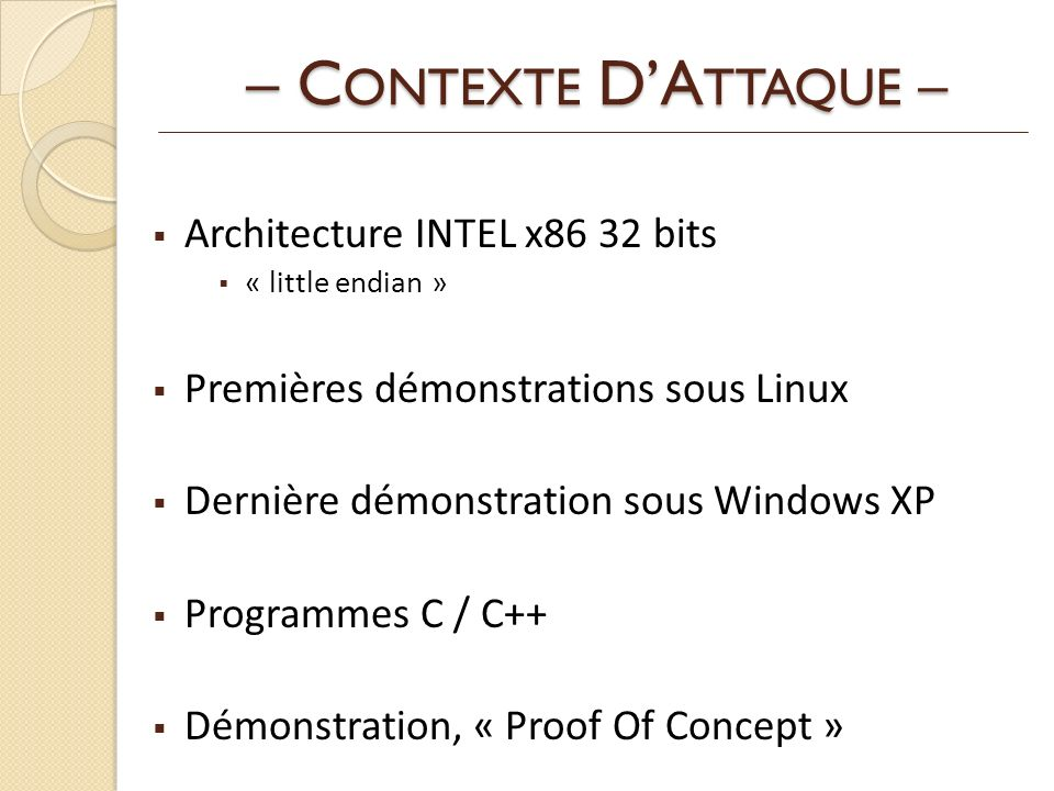 – CONTEXTE D'ATTAQUE – Architecture INTEL x86 32 bits