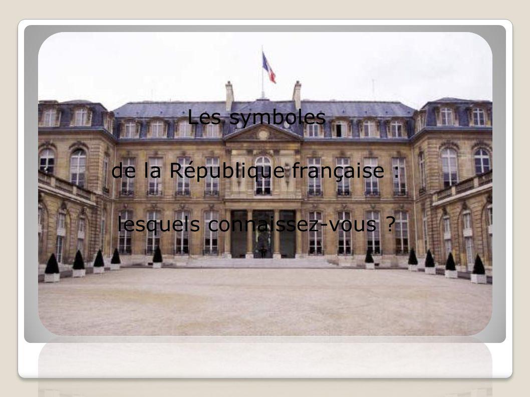 Les symboles de la République française : lesquels connaissez-vous
