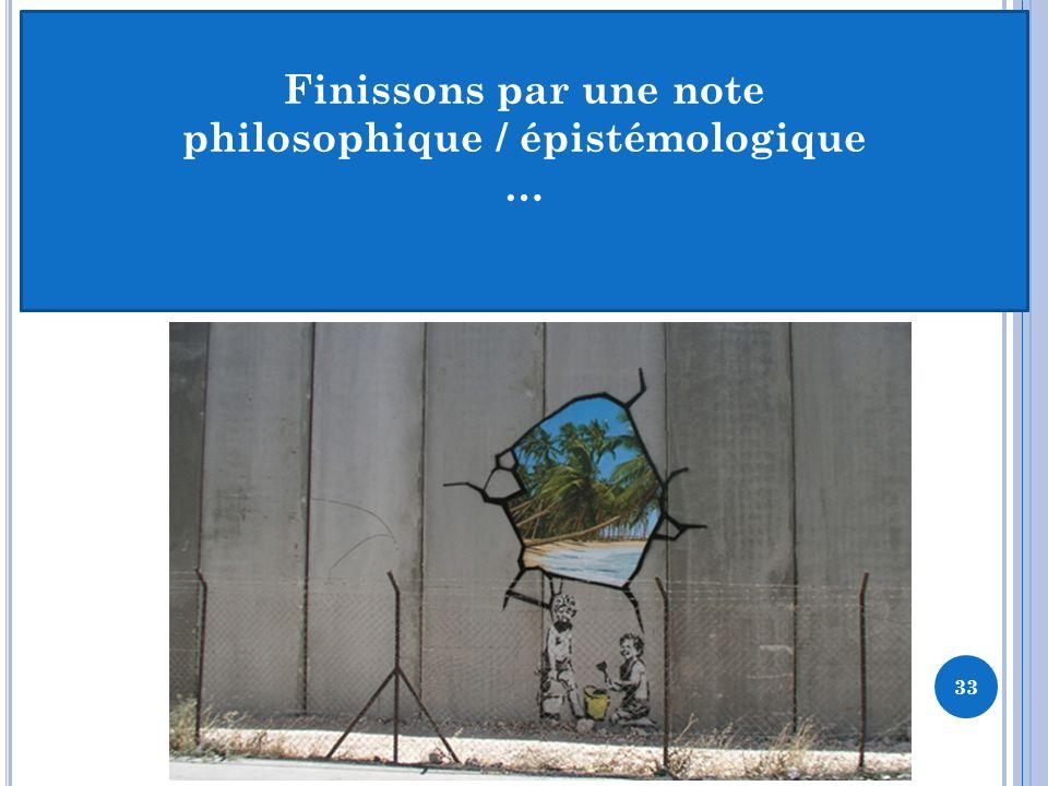 philosophique / épistémologique (J.L. Lemoigne et P. Viveret, 2008)