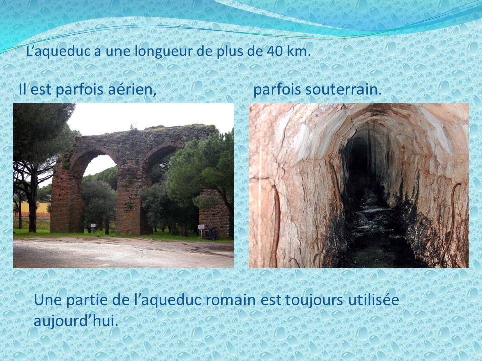 Une partie de l'aqueduc romain est toujours utilisée aujourd'hui.