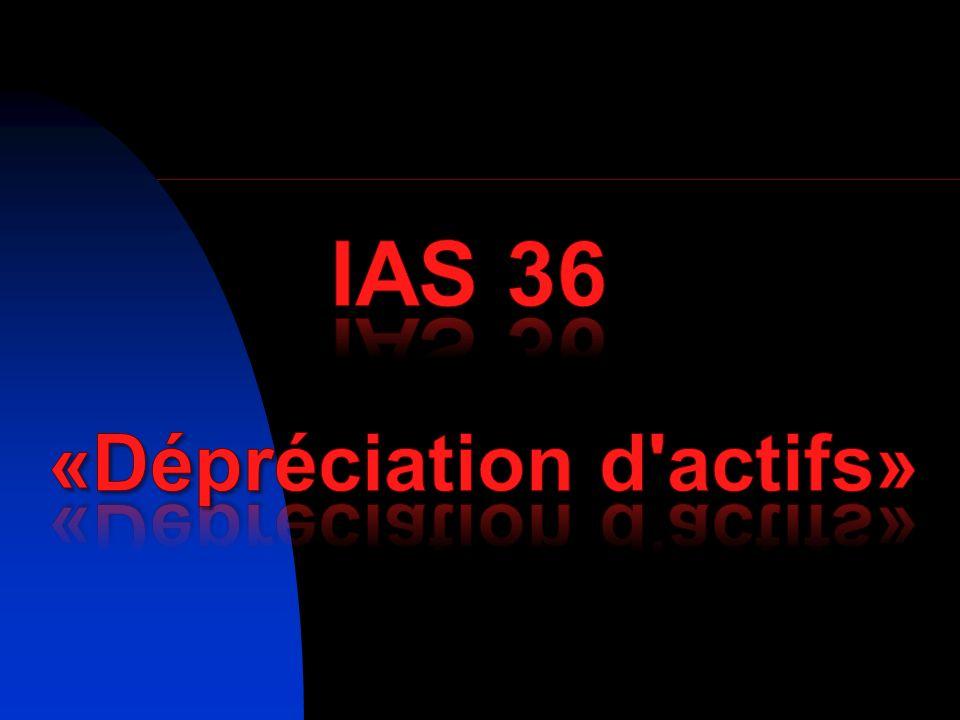IAS 36 «Dépréciation d actifs»