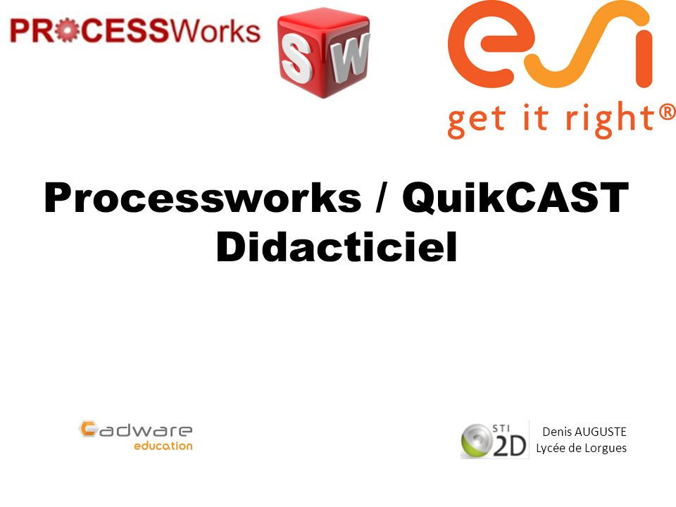 Processworks / QuikCAST Didacticiel