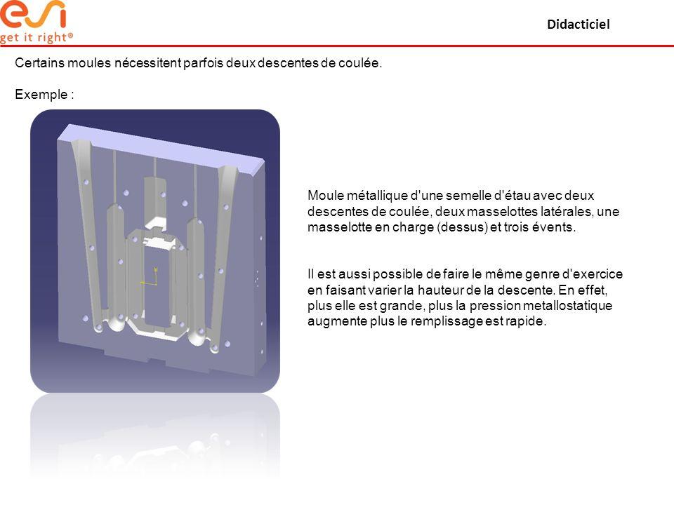 Didacticiel Certains moules nécessitent parfois deux descentes de coulée. Exemple :