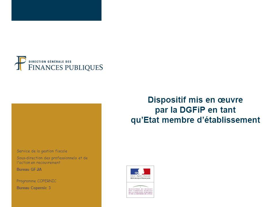 30/03/2017 Dispositif mis en œuvre par la DGFiP en tant qu'Etat membre d'établissement. Service de la gestion fiscale.