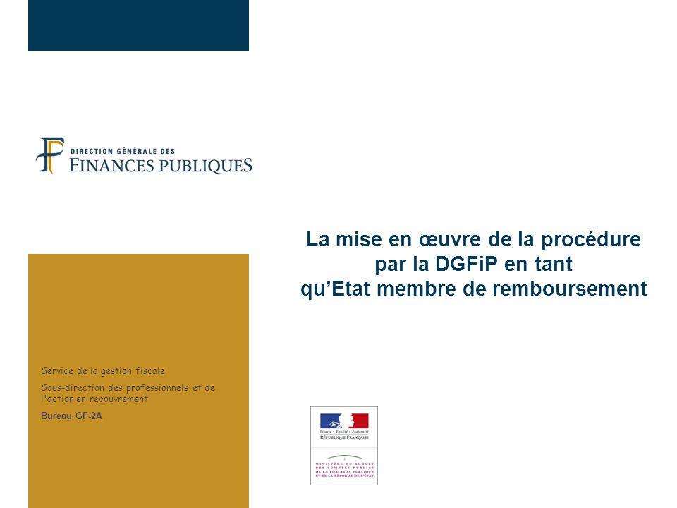 30/03/2017 La mise en œuvre de la procédure par la DGFiP en tant qu'Etat membre de remboursement.