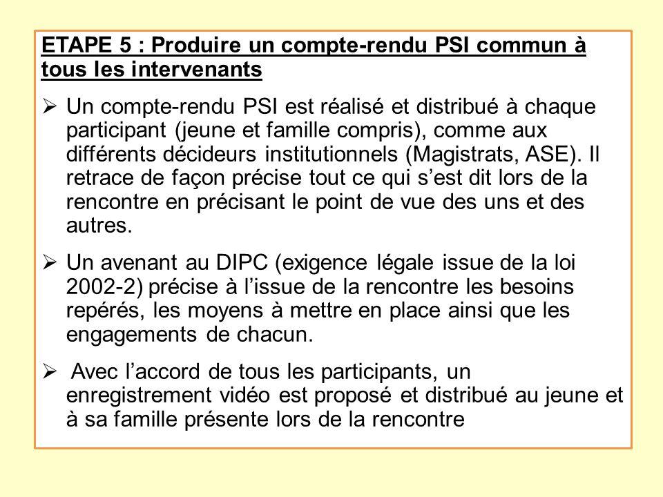 ETAPE 5 : Produire un compte-rendu PSI commun à tous les intervenants
