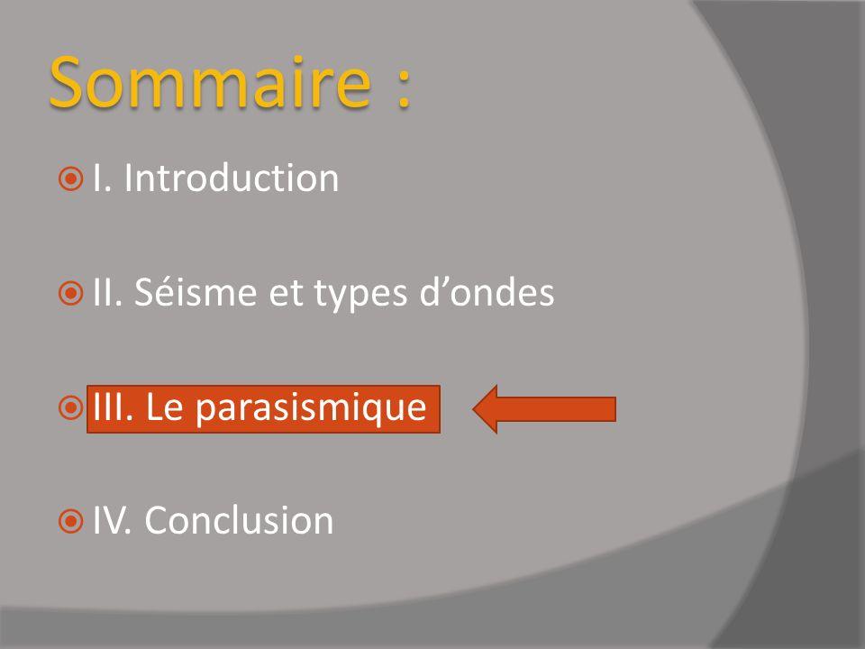 Sommaire : I. Introduction II. Séisme et types d'ondes
