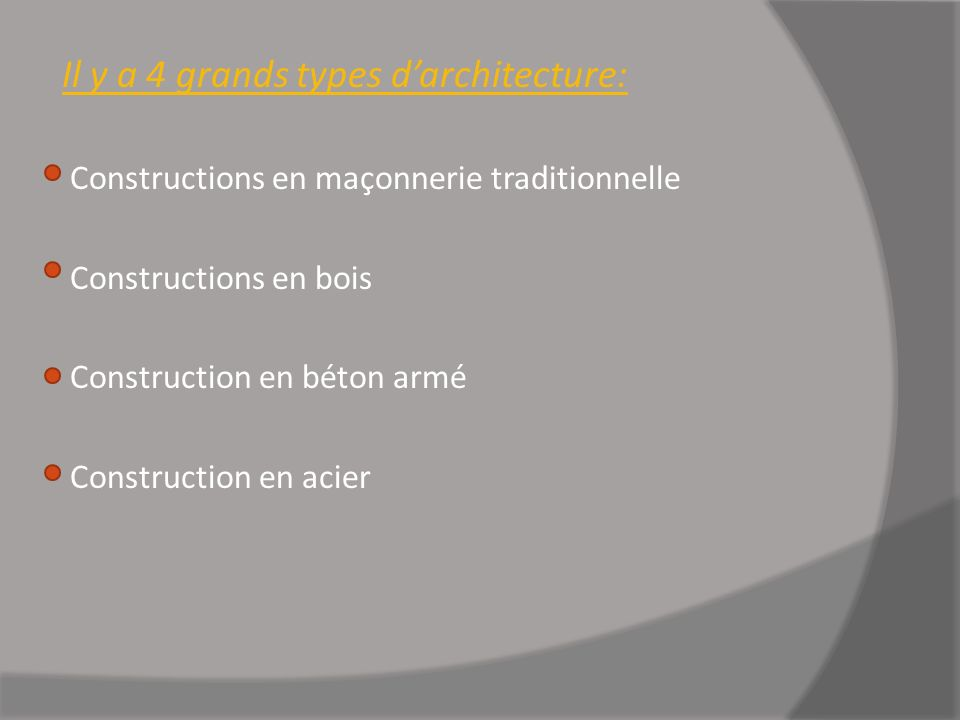 Il y a 4 grands types d'architecture: