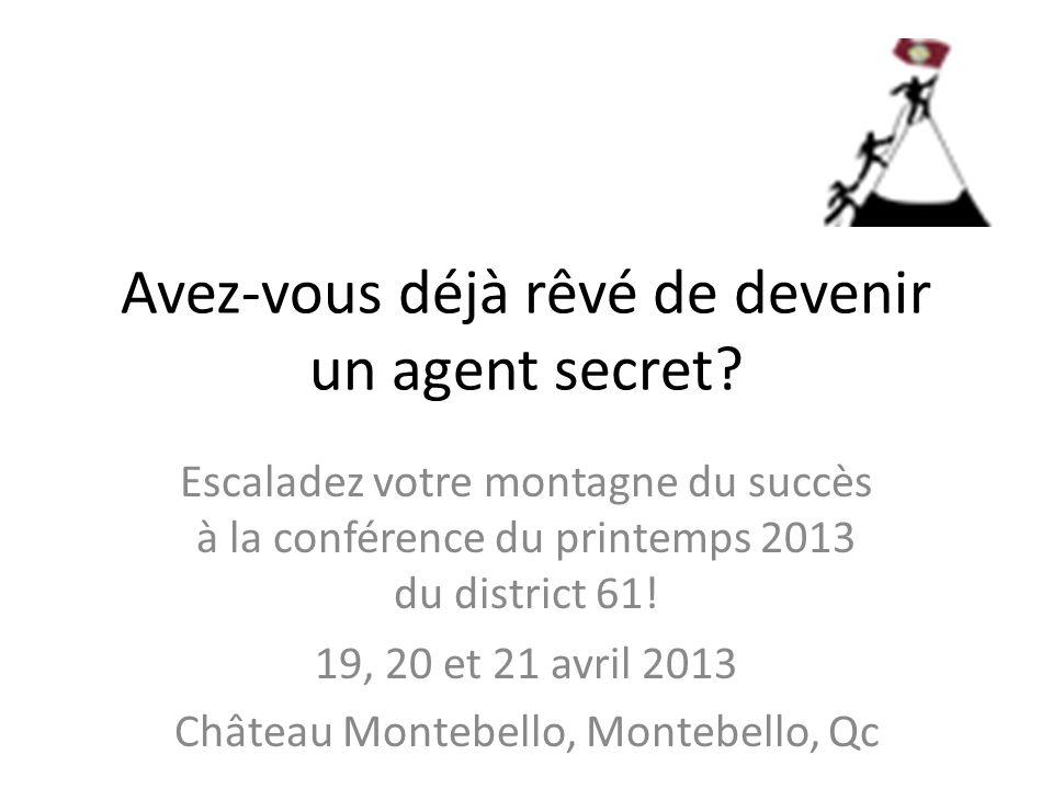 Avez-vous déjà rêvé de devenir un agent secret