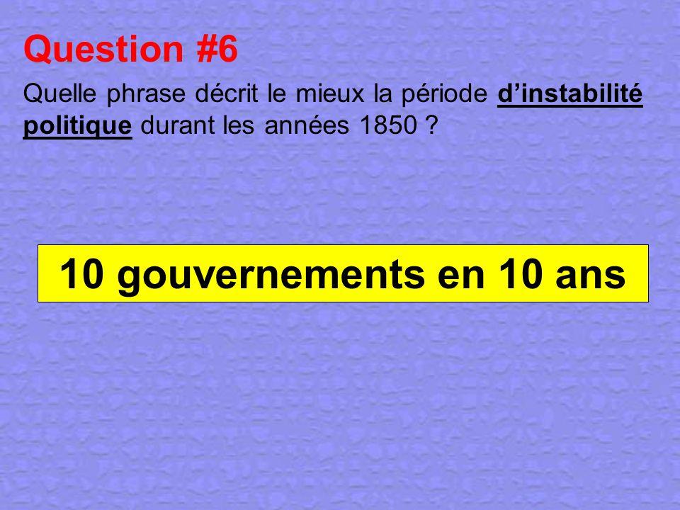 10 gouvernements en 10 ans Question #6
