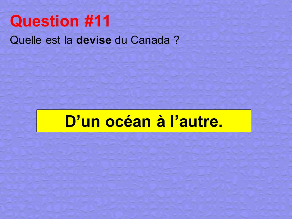 Question #11 Quelle est la devise du Canada