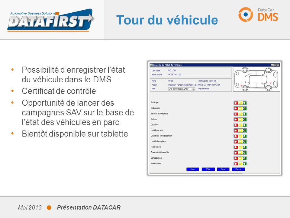 Tour du véhicule Possibilité d'enregistrer l'état du véhicule dans le DMS. Certificat de contrôle.