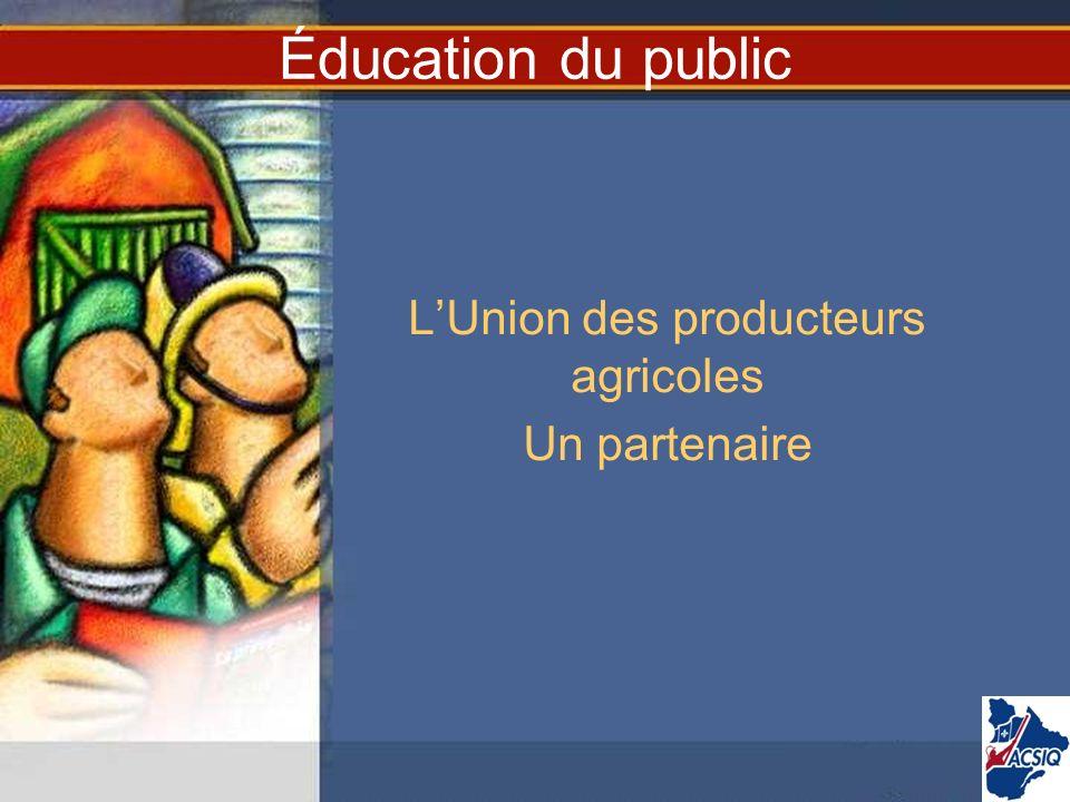 L'Union des producteurs agricoles Un partenaire