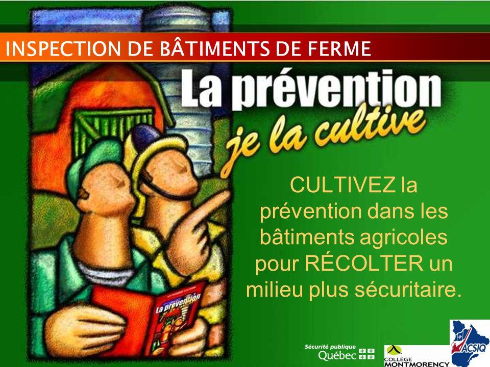 CULTIVEZ la prévention dans les bâtiments agricoles pour RÉCOLTER un milieu plus sécuritaire.