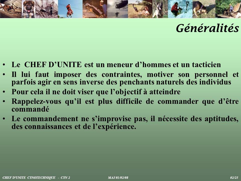 Généralités Le CHEF D'UNITE est un meneur d'hommes et un tacticien
