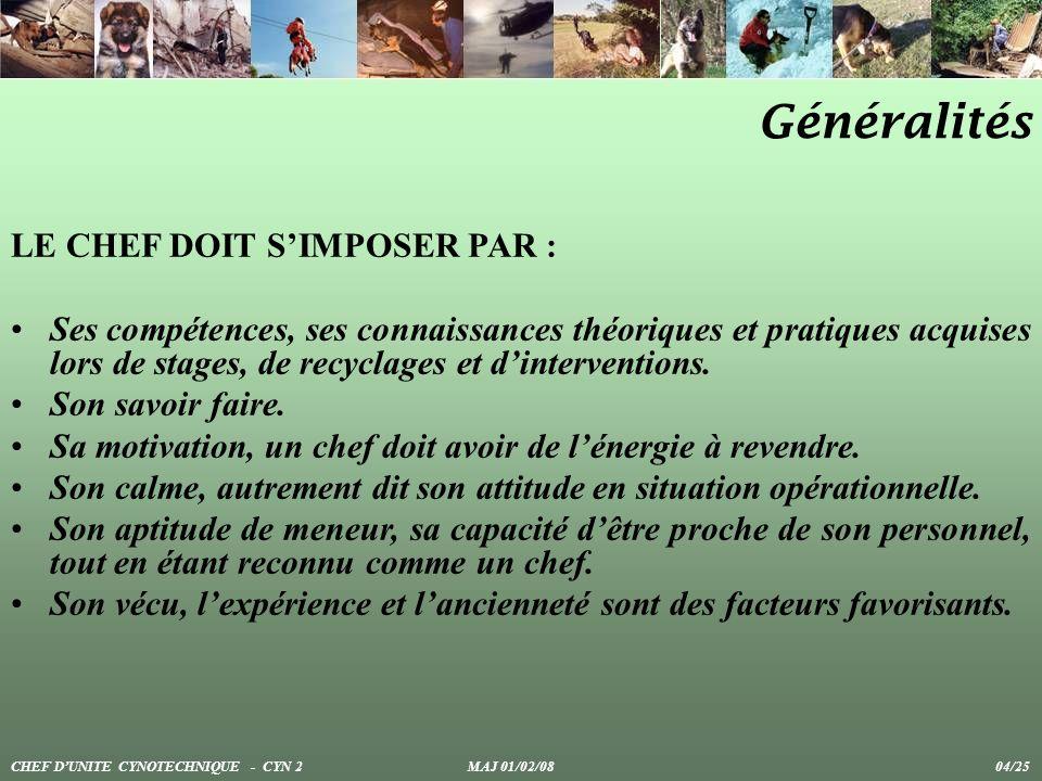 Généralités LE CHEF DOIT S'IMPOSER PAR :