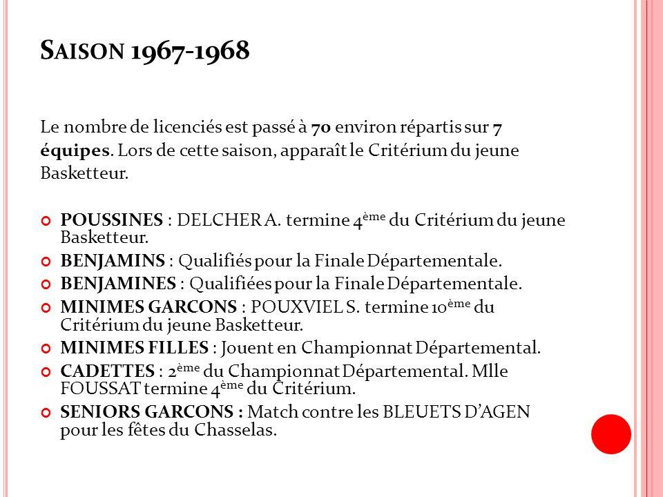 Saison 1967-1968 Le nombre de licenciés est passé à 70 environ répartis sur 7. équipes. Lors de cette saison, apparaît le Critérium du jeune.