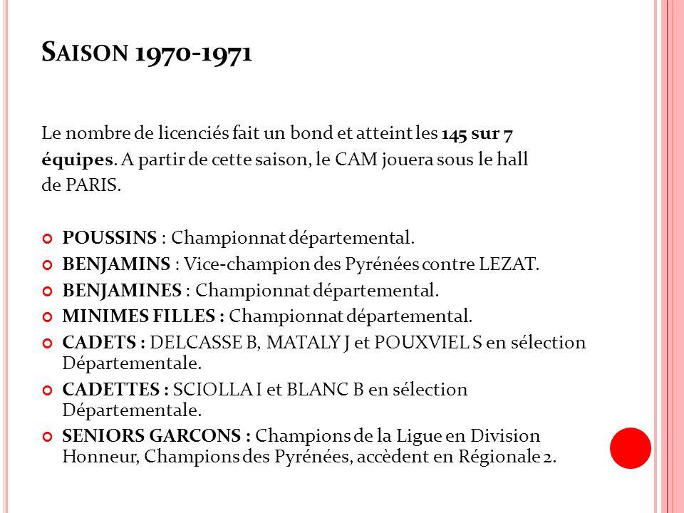 Saison 1970-1971 Le nombre de licenciés fait un bond et atteint les 145 sur 7. équipes. A partir de cette saison, le CAM jouera sous le hall.