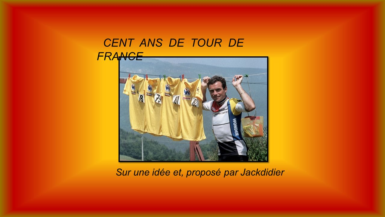 CENT ANS DE TOUR DE FRANCE
