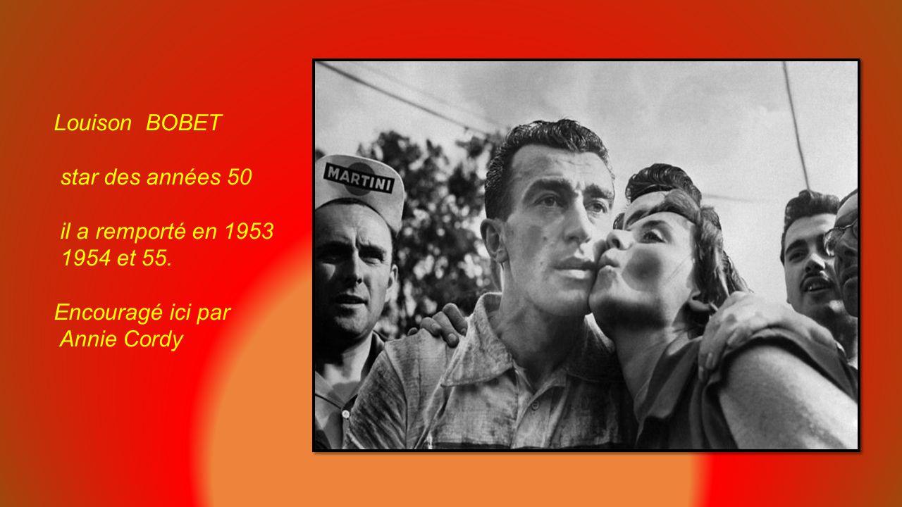 Louison BOBET star des années 50 il a remporté en 1953 1954 et 55. Encouragé ici par Annie Cordy