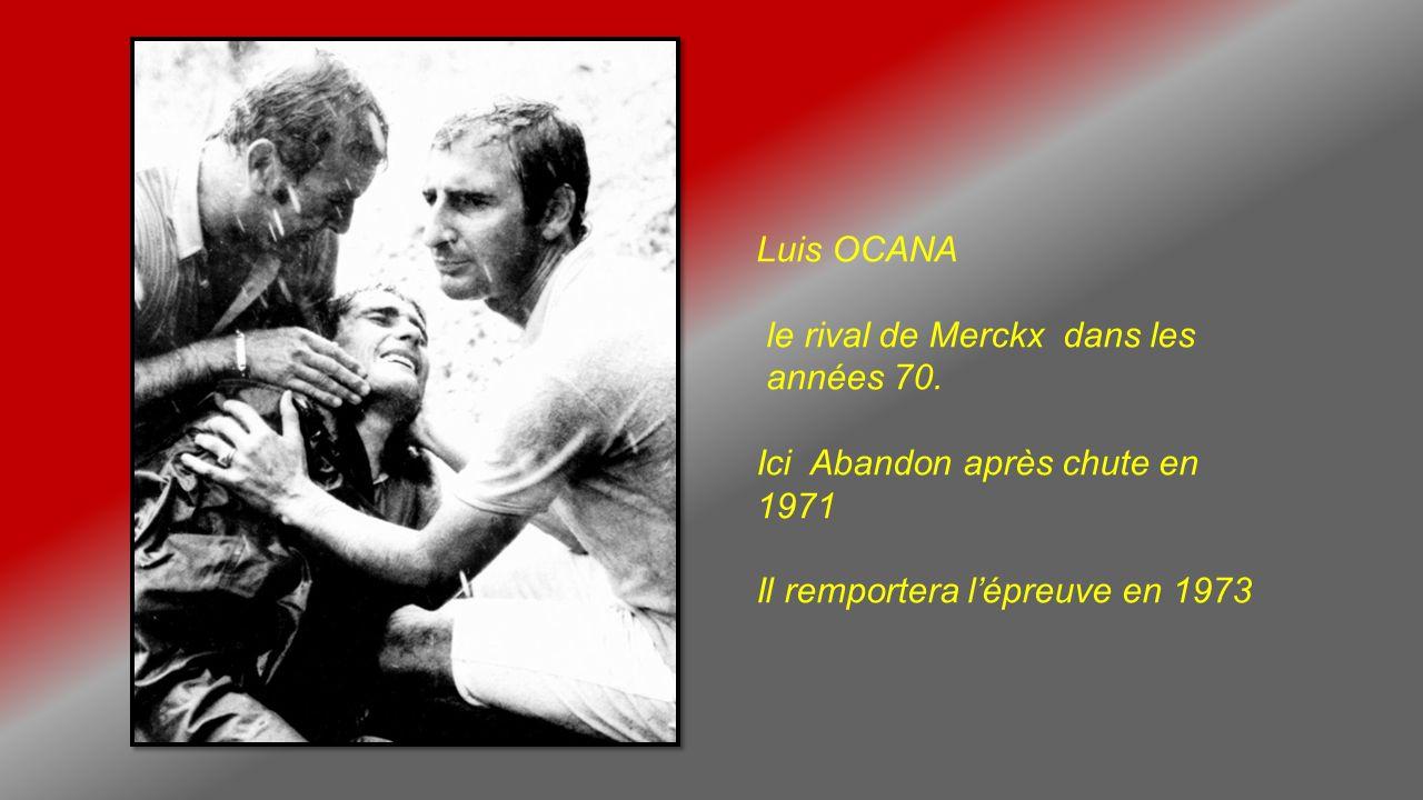 Luis OCANA le rival de Merckx dans les. années 70.
