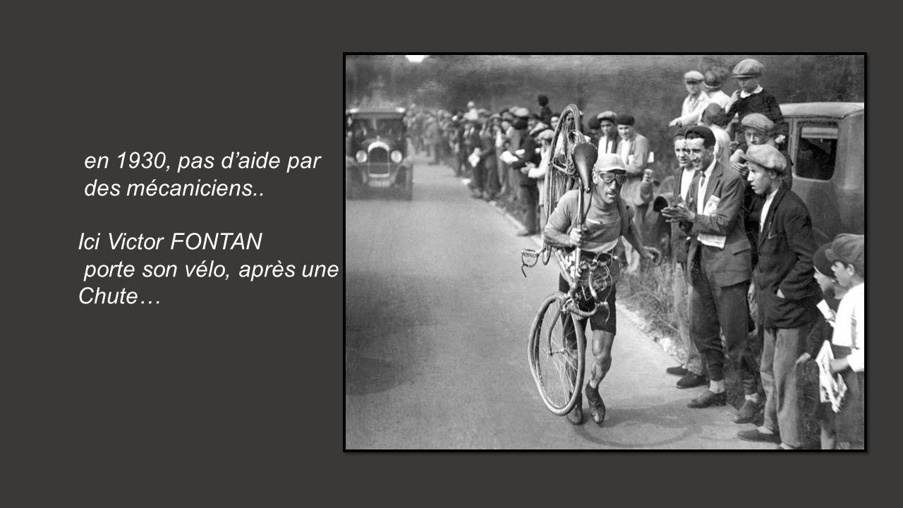 en 1930, pas d'aide par des mécaniciens.. Ici Victor FONTAN porte son vélo, après une Chute…